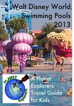 Walt Disney World Swimming Pools 2013: A Planet Explorers Travel Guide for Kids