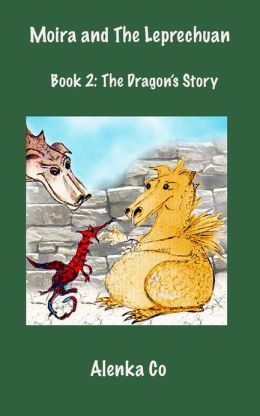 Moira and The Leprechaun Book 2: The Dragon's Story