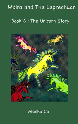 Moira and The Leprechaun Book 7: The Unicorns Story