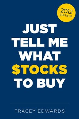 Just Tell Me What Stocks To Buy: 2012