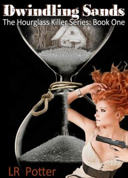 Dwindling Sands (The Hourglass Killer Trilogy, Book 1)