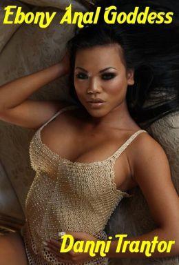 Ebony Anal Goddess