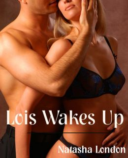 Lois Wakes Up