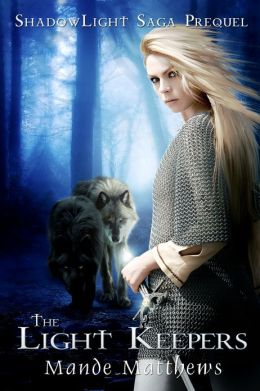 The Light Keepers: a YA Epic Fantasy - Prequel to the ShadowLight Saga