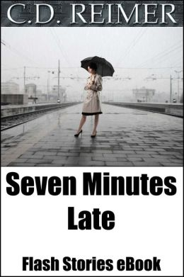 Seven Minutes Late (Flash Stories)