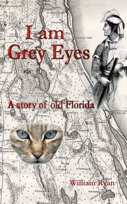 I am Grey Eyes a story of old Florida
