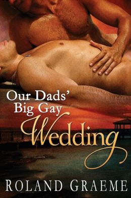 Our Dad's Big Gay Wedding