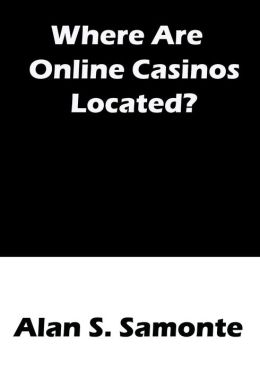Where Are Online Casinos Located?