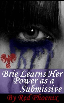 Brie Learns Her Power as a Submissive (Brie, #3)
