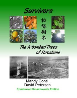 Survivors: The A-bombed Trees of Hiroshima