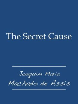 The Secret Cause
