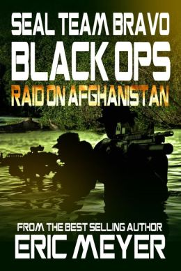 SEAL Team Bravo: Black Ops - Raid on Afghanistan