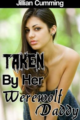 Taken by Her Werewolf Daddy