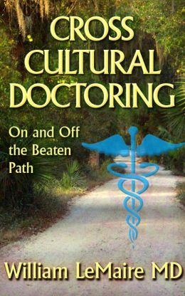 Crosscultural Doctoring.On and Off the beaten Path
