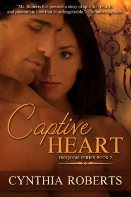 Captive Heart ~ Book Two ~ Iroquois Series