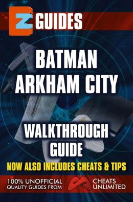 EZ Guides: Batman: Arkham City