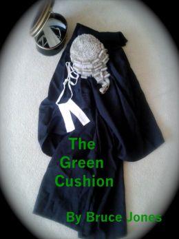 The Green Cushion