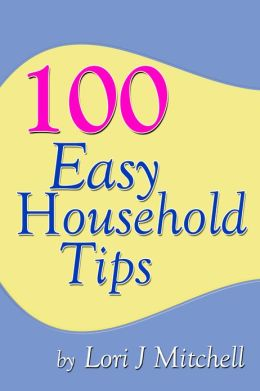 100 Easy Household Tips