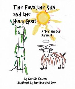 The Fava, the Sun, and the Holy Goat: A Year On Our Farmlet