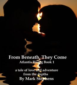 Atlantis Rising Book 1: From Beneath, They Come