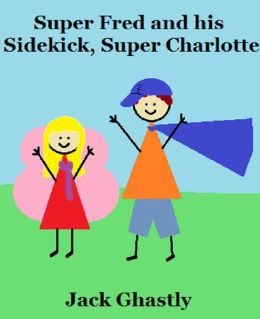 Super Fred and his Sidekick, Super Charlotte