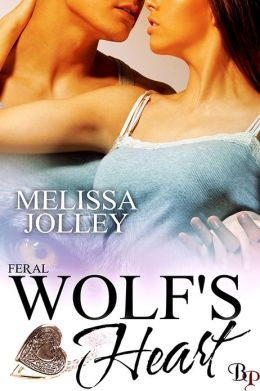 Wolf's Heart: Feral Series, Book 1