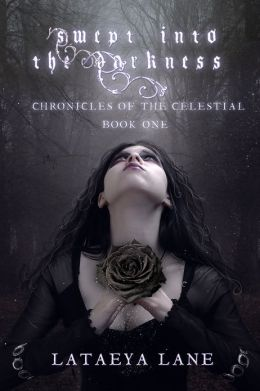 Swept into the Darkness Chronicles of the Celestial Book One