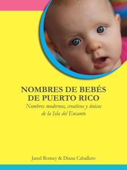 Nombres de Bebés de Puerto Rico: Nombres modernos, creativos y únicos de la Isla del Encanto