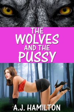 The Wolves And The Pussy