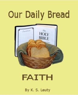 Our Daily Bread--Faith