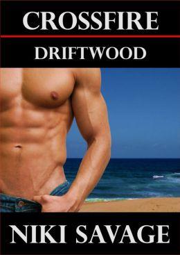 Crossfire: Driftwood