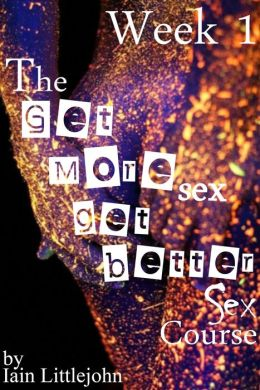 The Get More Sex, Get Better Sex Course: Week 1