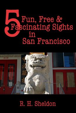 5 Fun, Free & Fascinating Sights in San Francisco