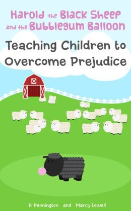 Harold the Black Sheep and the Bubblegum Balloon: Teaching Children to Overcome Prejudice (A Rhyming Picture Book)