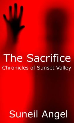 The Sacrifice: Chronicles of Sunset Valley