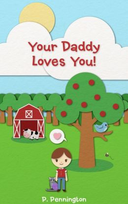 Your Daddy Loves You: The Read Together Series (A Rhyming Picture Book)
