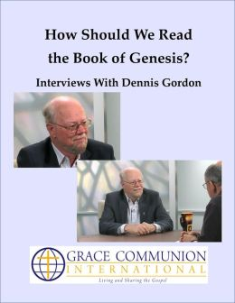How Should We Read the Book of Genesis? Interviews With Dennis Gordon