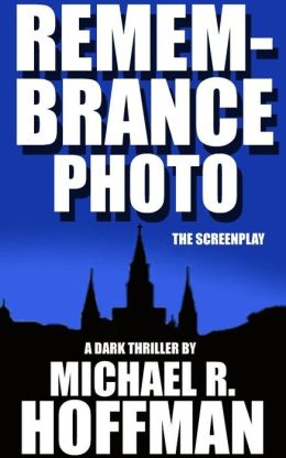 Remembrance Photo: The Screenplay