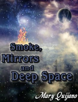 Smoke, Mirrors and Deep Space