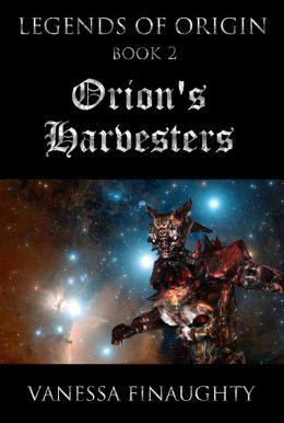 Legends of Origin 2: Orion's Harvesters