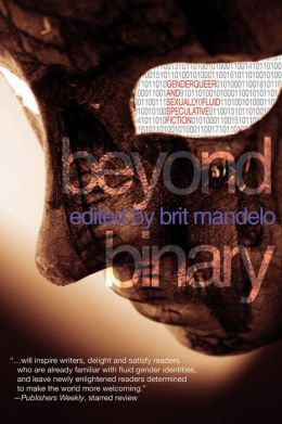 Beyond Binary: Genderqueer and Sexually Fluid Speculative Fiction