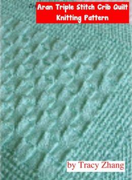 Aran Triple Stitch Crib Quilt Knitting Pattern