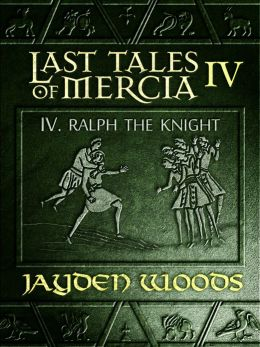 Last Tales of Mercia 4: Ralph the Knight