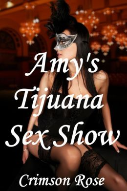 Amy's Tijuana Sex Show