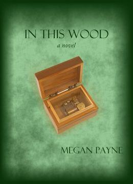 In This Wood: a novel