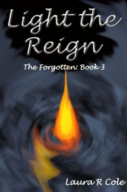Light the Reign (The Forgotten: Book 3)