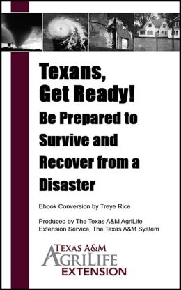Texans, Get Ready! Be Prepared to Survive and Recover from a Disaster