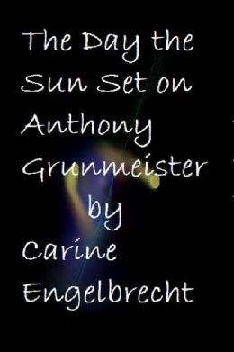 The Day the Sun set on Anthony Grunmeister