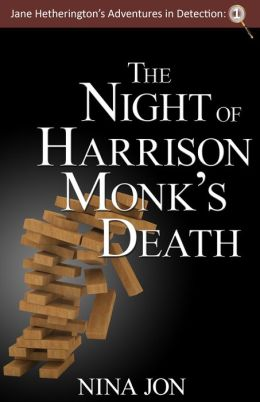 The Night of Harrison Monk's Death (Jane Hetherington's Adventure in Detection: 1)
