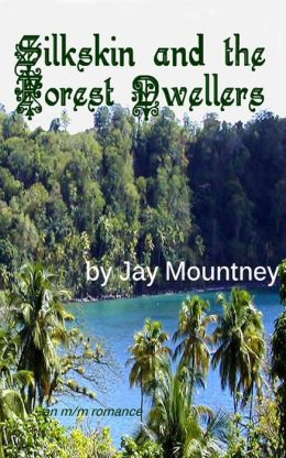 Silkskin and the Forest Dwellers